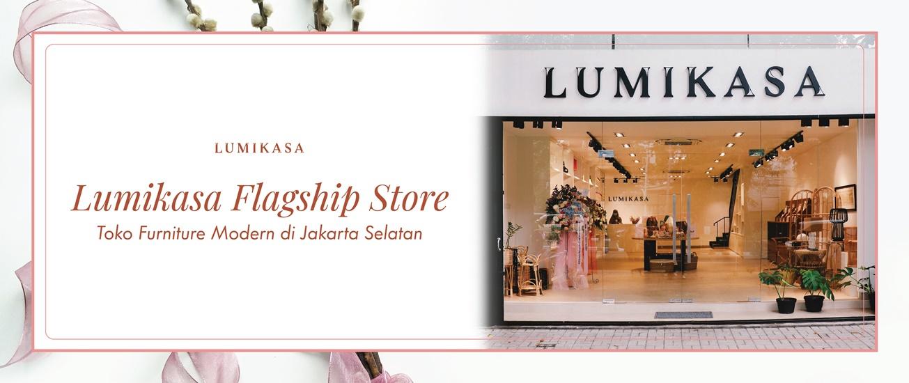 Lumikasa Flagship Store: Toko Furniture Modern di Jakarta Selatan