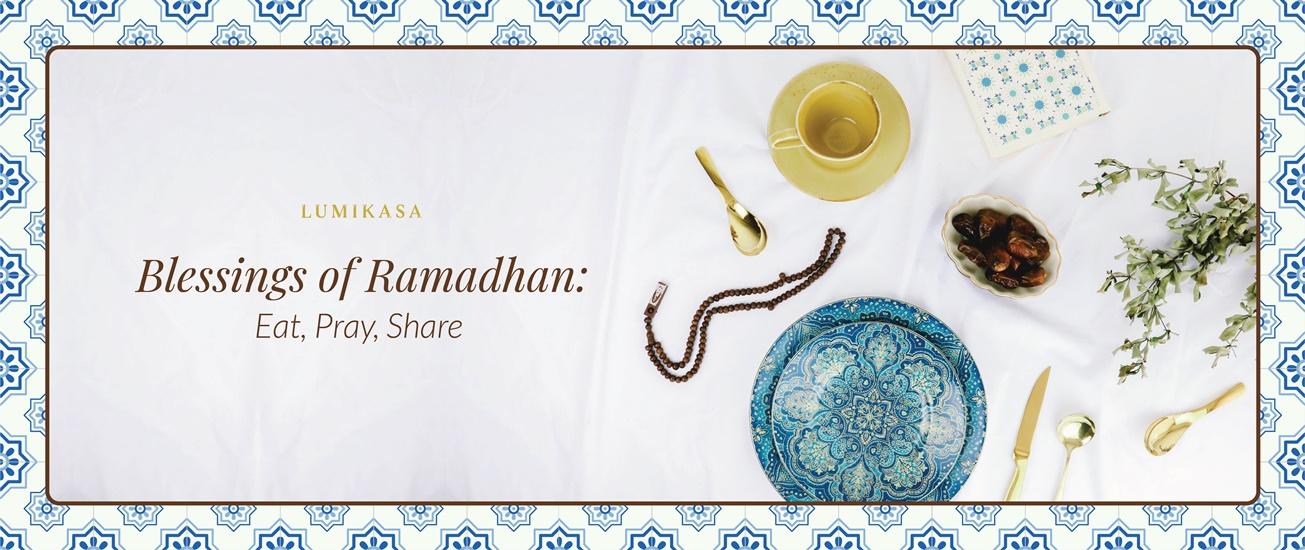Blessings of Ramadhan: Eat, Pray, Share
